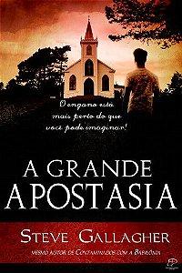 A GRANDE APOSTASIA - Steve Gallagher