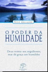 O PODER DA HUMILDADE - Steve Gallagher
