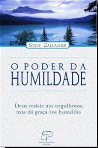 O PODER DA HUMILDADE - Steve Gallagher
