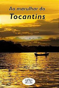 Ao marulhar do Tocantins