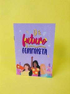 Caderneta O Futuro é Feminista