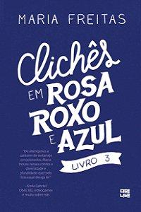 LIVRO 3 - Clichês em Rosa, Roxo e Azul