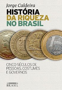 HISTORIA DA RIQUEZA NO BRASIL