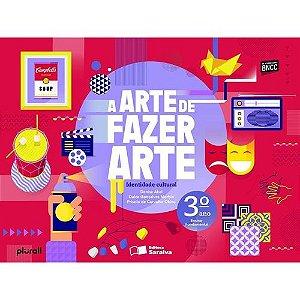 ARTE DE FAZER ARTE 3° ANO - 4° EDICAO