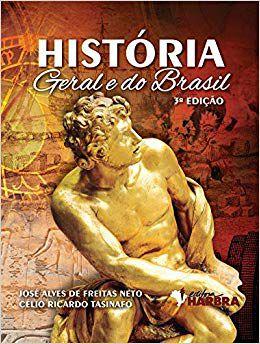 HISTORIA GERAL E DO BRASIL 3° ED - HARBRA