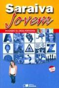 Dicionário Ilustrado da Língua Portuguesa Saraiva Jovem - nova ortografia - 1ª edição - 2011- Editora Saraiva