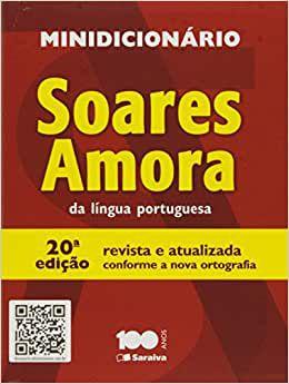 Minidicionário da Língua Portuguesa Soares Amora - nova ortografia - 20ª edição - Editora Saraiva