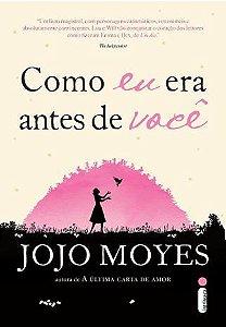 Como eu era antes de você - Jojo Moyes - edição popular - Editora Intrínseca
