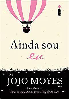 Ainda sou eu - Jojo Moyes - edição popular - Editora Intrínseca