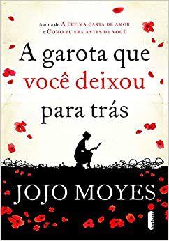 A garota que você deixou para trás - Jojo Moyes - edição popular - Editora Intrínseca