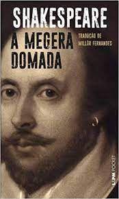 A megera domada - Shakespeare - Tradução de Millôr Fernandes - Editora LPM