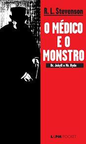 O médico e o monstro - Dr. Jekyll e Mr. Hide - R. L. Stevenson - Editora LPM