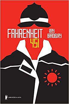 Fahrenheit 451 - Ray Bradbury - Editora Biblioteca Azul
