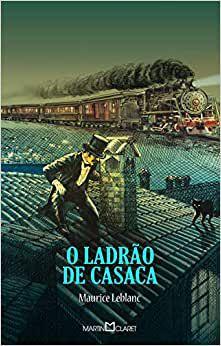 O ladrão de casaca - Maurice Leblanc - Editora Martin Claret