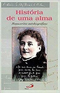 História de uma Alma: Manuscritos Autobiográficos