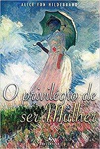O Privilégio de ser Mulher