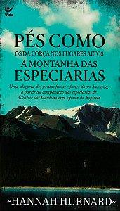 Pés como os da corça nos lugares altos - A montanha das especiarias - Hannah Hurnard