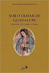 Sob o Olhar de Guadalupe