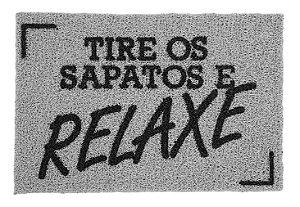 Capacho TIRE OS SAPATOS E RELAXE
