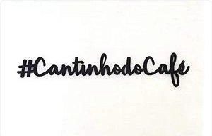 FRASE DECORATIVA #CANTINHODOCAFE