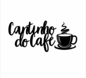 FRASE DECORATIVA CANTINHO DO CAFÉ + XÍCARA