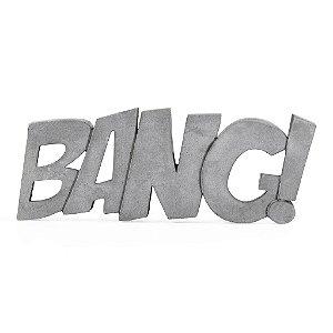 Escultura BANG!