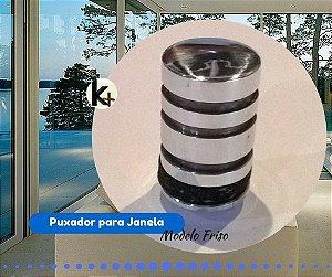 Puxador Janela - Modelo Friso - Brilhante