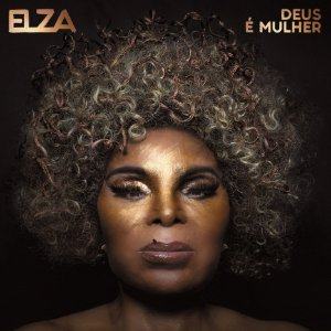 LP Elza Soares - Deus é Mulher
