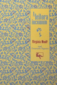 A Leitora Incomum, de Virgínia Woolf