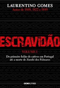 Escravidão – Vol. 1, de Laurentino Gomes