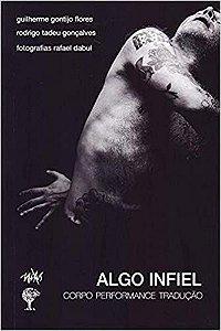 Algo Infiel: Corpo, Performance, Tradução, de Guilherme Gontijo e Rodrigo Gonçalves
