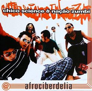 LP Chico Science & Nação Zumbi – Afrociberdelia