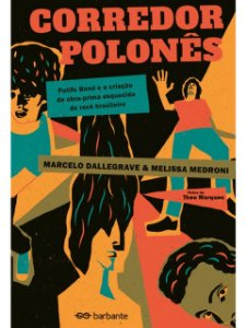 Corredor Polonês, de Marcelo Dallegrave e Melissa Medroni
