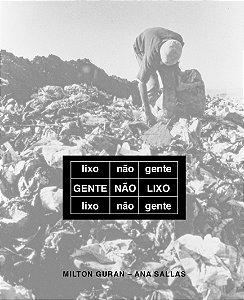 Gente não é Lixo, de Ana Sallas e Milton Guran