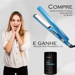 Compre e Ganhe - Prancha Nano Titanium BabyLiss Pro By ROGER + Máscara Pós Progressiva 1kg de Brinde