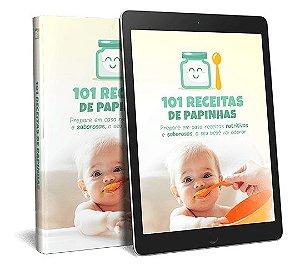Papinha para bebe: Aprenda a preparar em casa passo a passo as melhores, mais saudáveis e deliciosas papinhas!