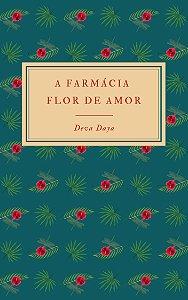 """Livro Digital """"A Farmácia Flor de Amor""""."""