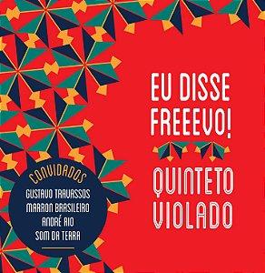 EU DISSE FREEEVO! - Quinteto Violado