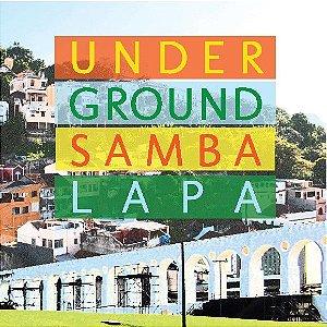 UNDERGROUND SAMBA LAPA - Underground Samba Lapa