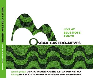 LIVE AT BLUE NOTE TOKYO - Oscar Castro-Neves