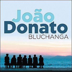 BLUCHANGA - João Donato