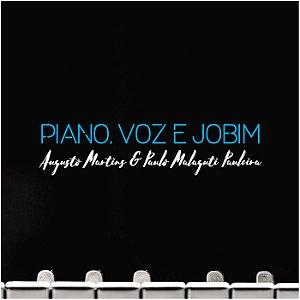 PIANO, VOZ E JOBIM - Augusto Martins e Paulo Malaguti Pauleira