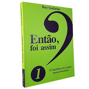ENTÃO FOI ASSIM? (Vol. 1) - Ruy Godinho