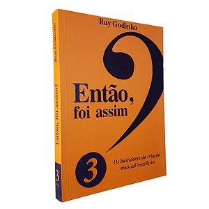ENTÃO FOI ASSIM? (Vol. 3) - Ruy Godinho