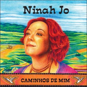 CAMINHOS DE MIM - Ninah Jo