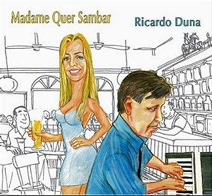 MADAME QUER SAMBAR - Ricardo Duna