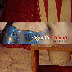 SAGRADO PROFANO - Felipe Radicetti
