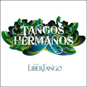 TANGOS HERMANOS - Libertango