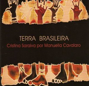 TERRA BRASILEIRA - Cristina Saraiva por Manuella Cavalaro