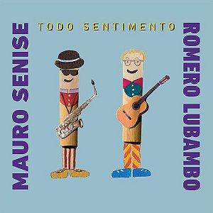 TODO SENTIMENTO - Mauro Senise e Romero Lubambo